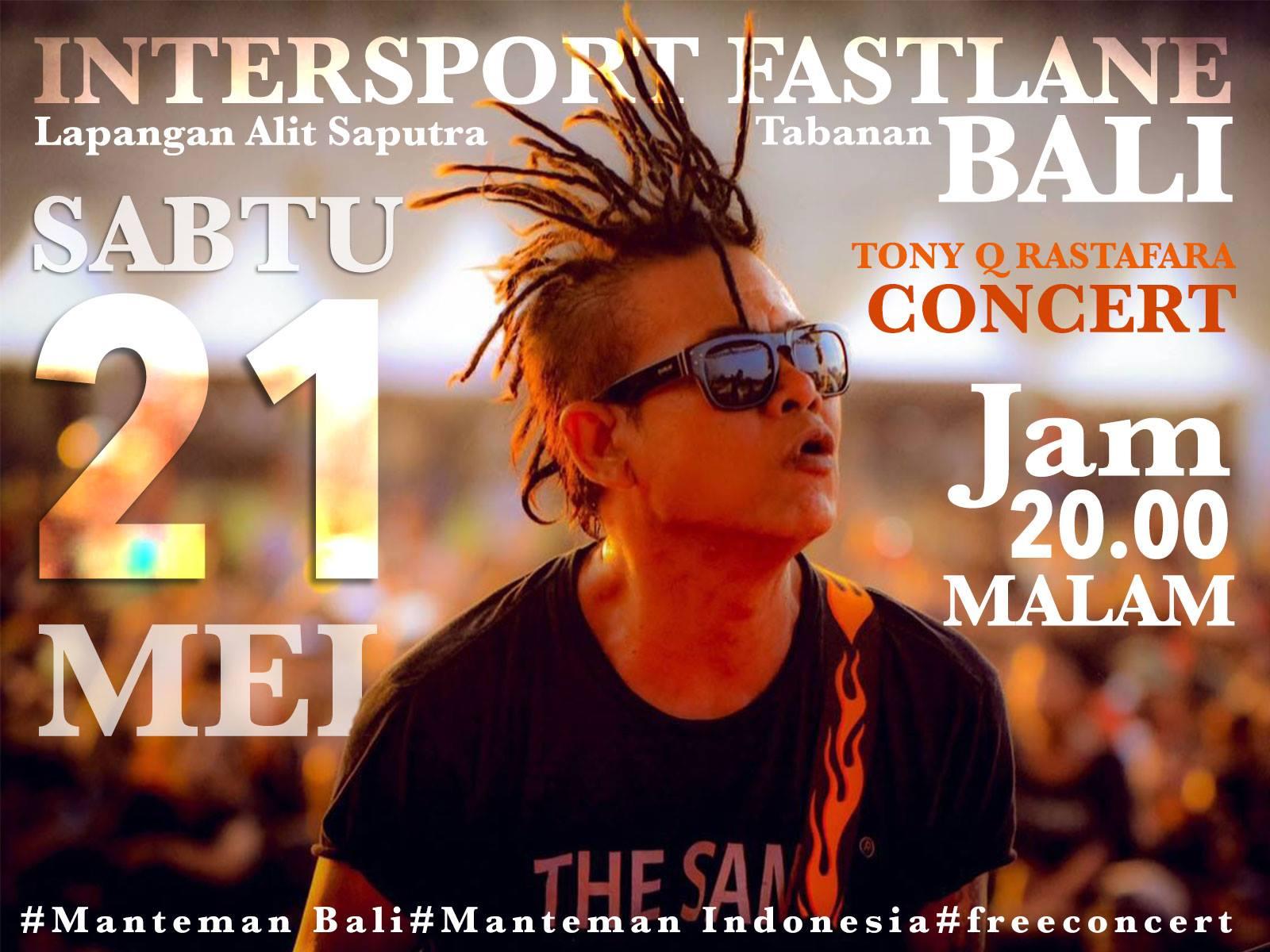 Tony Q Rastafara - Bali 21 Mei 2016