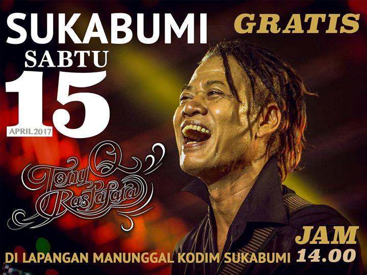 Tony Q Rastafara - Sukabumi 15 April 2017