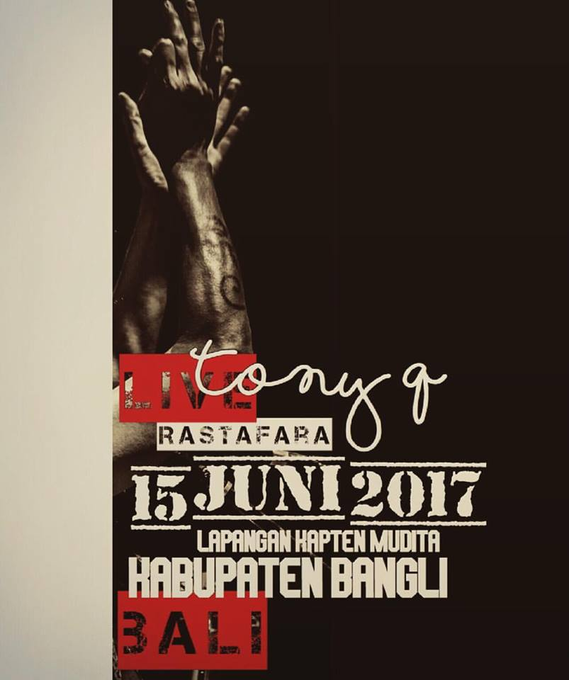 Tony Q Rastafara - Event Bangli 15 Juni 2017