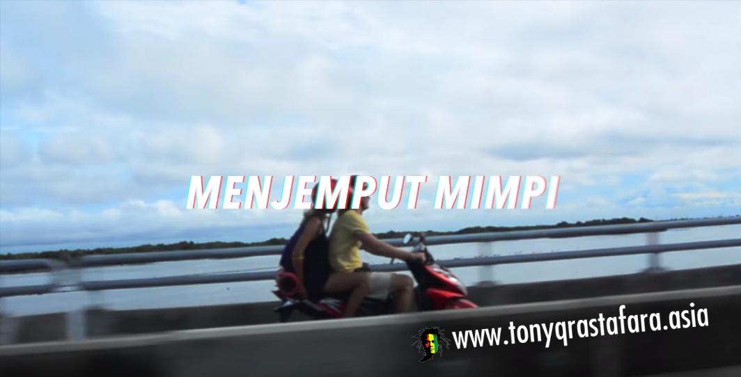 Tony Q Rastafara - Video Clip Menjemput Mimpi