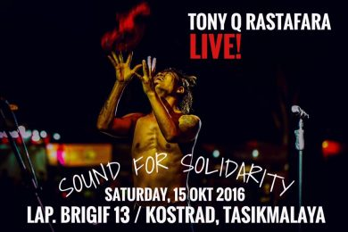 Tony Q Rastafara - Sound of Solidarity 2016 - Tasikmalaya 15 Oktober 2016